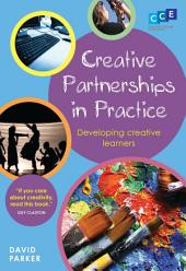 Creative Partnerships in Practice: Developing Creative Learners