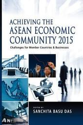 Achieving the ASEAN Economic Community 2015: Challenges for Member Countries & Business