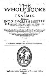 The Whole Booke of Psalmes: Collected Into English Meeter by Thomas Sternhold, Iohn Hopkins, and Others