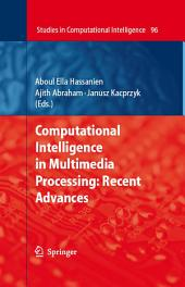 Computational Intelligence in Multimedia Processing: Recent Advances