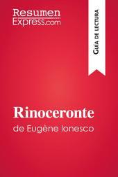 El rinoceronte de Eugène Ionesco (Guía de lectura): Resumen y análisis completo