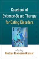 Casebook of Evidence Based Therapy for Eating Disorders PDF