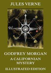 Godfrey Morgan: A Californian Mystery