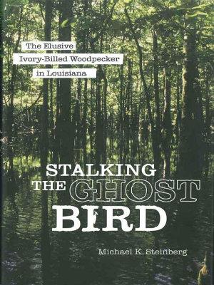 Stalking the Ghost Bird PDF
