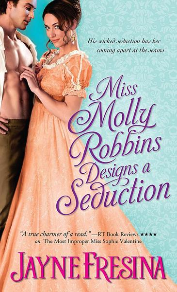 Miss Molly Robbins Designs a Seduction