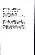 International Bibliography of Austrian Philosophy   Internationale Bibliographie Zur Sterreichischen Philosophie PDF