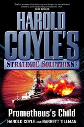 Prometheus's Child: Harold Coyle's Strategic Solutions, Inc.