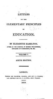 Letters on the Elementary Principles of Education: Volume 1