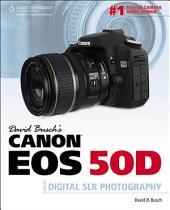 David Busch's Canon EOS 50D Guide to Digital SLR Photography