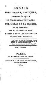 Essais historiques, crítiques, apologétiques et économico-politiques: sur l'état de la France, au 14 juillet 1804