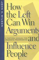 How the Left Can Win Arguments and Influence People PDF