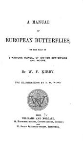 A Manual of European Butterflies: On the Plan of Stainton's Manual of British Butterflies and Moths