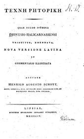 Technē rhetorikē: quae vulgo integra Dionysio Halicarnassensi tribuitur