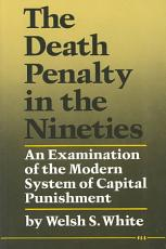 The Death Penalty in the Nineties PDF