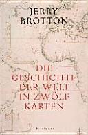 Die Geschichte der Welt in zw  lf Karten PDF