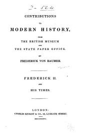 Contributions to Modern History from the British Museum and the State Paper Office