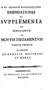 D. Io. Georgii Rosenmülleri ... Scholia in Novum Testamentum. Emendationes et suppl. 5 tom. [in 4].