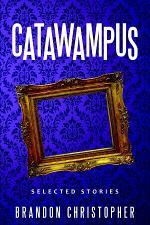 Catawampus: Selected Stories
