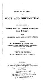 Observations on gout and rheumatism, including an account of a speedy, safe, and effectual remedy for these diseases: with numerous cases and communications