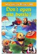 Don t Open the Bottle