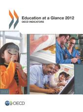 Education at a Glance 2012 OECD Indicators: OECD Indicators