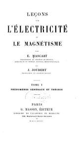 Leçons sur l'électricité et le magnétisme: Phénomènes généraux et théorie