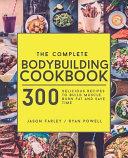 The Complete Bodybuilding Cookbook