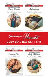 Harlequin Presents July 2015 - Box Set 1 of 2: The Ruthless Greek's Return\Tycoon's Delicious Debt\The Sheikh's Wedding Contract\Bound by the Billionaire's Baby