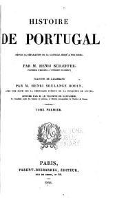 Histoire de Portugal: depuis sa séperation de la Castille jusqu'à nos jours, Volume1