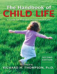 The Handbook Of Child Life Book PDF