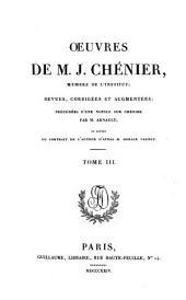 Œuvres Posthumes de M. J. Chénier: Volume 3