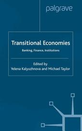 Transitional Economies: Banking, Finance, Institutions