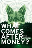 What Comes After Money  PDF