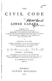 The Civil Code of Lower Canada, Together with a Synopsis of Changes in the Law, References to the Reports of the Commissioners, a Concordance with the Code Napoleon and Code de Commerce
