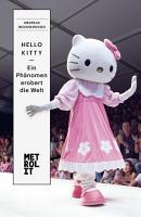 Hello Kitty   ein Ph  nomen erobert die Welt PDF