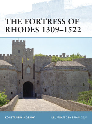 The Fortress of Rhodes 1309   1522