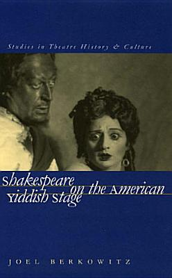 Shakespeare on the American Yiddish Stage PDF