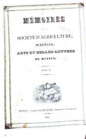 Mémoires de la Société d'agriculture, sciences, arts et belles-lettres de Bayeux: Volume2