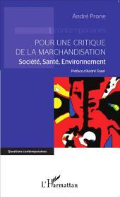 Pour une critique de la marchandisation: Société, Santé, Environnement