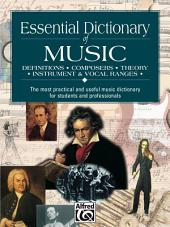 Essential Dictionary of Music: The Most Practical and Useful Music Dictionary for Students and Professionals