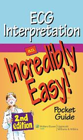 ECG Interpretation: An Incredibly Easy! Pocket Guide: Edition 2