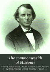 The Commonwealth of Missouri: A Centennial Record ...