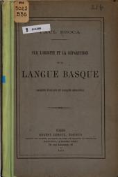 Sur l'origine et la répartition de la langue basque: basque français et basque espagnols