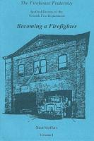 The Firehouse Fraternity  An Oral History of the Newark Fire Department Volume I Becoming a Firefighter PDF