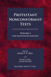 Protestant Nonconformist Texts Volume 2: The Eighteenth Century, Volume 2