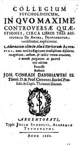 Collegium psychologicum, in quo controversae quaestiones circa libros tres Aristotelis de anima proponuntur