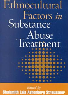 Ethnocultural Factors in Substance Abuse Treatment Book