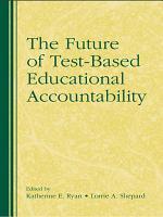 The Future of Test Based Educational Accountability PDF