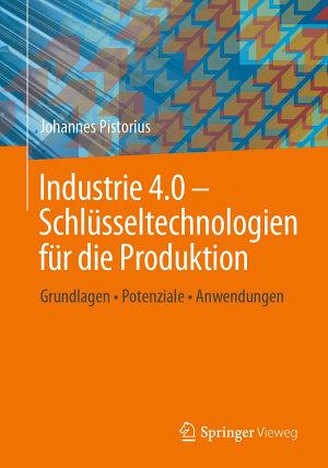 Industrie 4 0     Schl  sseltechnologien f  r die Produktion PDF