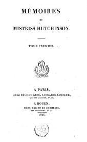 Mémoires de Mistriss Hutchinson: Volume1